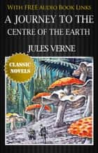 A JOURNEY TO THE CENTRE OF THE EARTH ebook by
