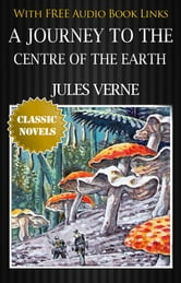 A JOURNEY TO THE CENTRE OF THE EARTH ebook by Jules Verne