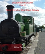 Laughter in Court: Percy French v West Clare Railway ebook by Brian Comerford