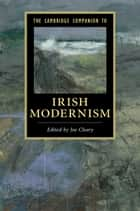 The Cambridge Companion to Irish Modernism ebook by Joe Cleary
