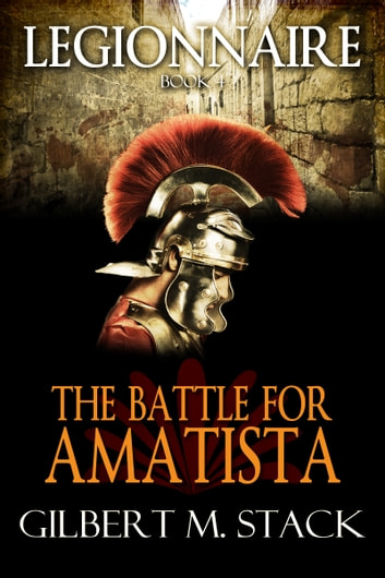 The Battle for Amatista ebook by Gilbert M. Stack