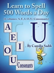 Learn to Spell 500 Words a Day: The Vowel U ebook by Camilia Sadik