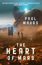 The Heart of Mars - Book 3 ebook by Paul Magrs
