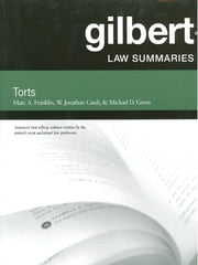 Gilbert Law Summaries on Torts, 24th ebook by Marc Franklin,William Cardi,Michael Green