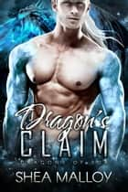 Dragon's Claim - Dragons of Rur ebook by Shea Malloy