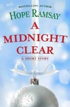 A Midnight Clear ebook by Hope Ramsay