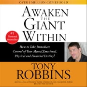 Awaken the Giant Within audiobook by Tony Robbins