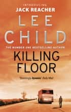 Killing Floor - (Jack Reacher 1) ebook by Lee Child