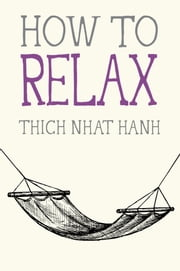How to Relax ebook by Thich Nhat Hanh,Jason DeAntonis