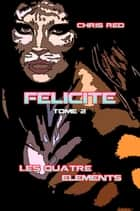 Félicité ebook by Chris Red