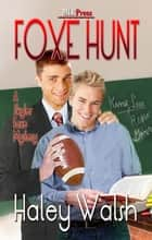 Foxe Hunt ebook by Haley Walsh