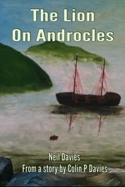 The Lion On Androcles ebook by Neil Davies