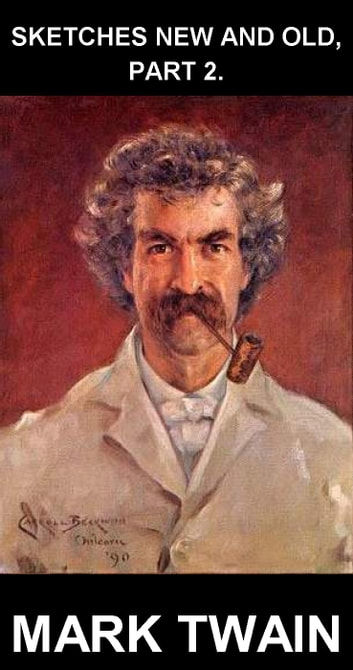 Sketches New and Old, Part 2. [mit Glossar in Deutsch] ebook by Mark Twain,Eternity Ebooks
