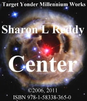 Center ebook by Sharon L Reddy