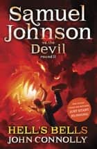 Hell's Bells - A Samuel Johnson Adventure: 2 ebook by John Connolly