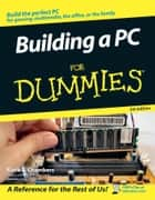 Building a PC For Dummies ebook by Mark L. Chambers