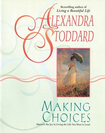 Making Choices ebook by Alexandra Stoddard,Marc Romano