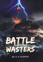 Battle Against the Wasters ebook by