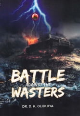 Battle Against the Wasters ebook by Dr. D. K. Olukoya