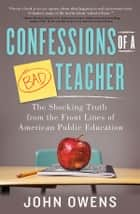 Confessions of a Bad Teacher ebook by John Owens
