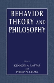 Behavior Theory and Philosophy ebook by Kennnon Lattal,Philip N. Chase