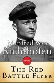 The Red Battle Flyer ebook by Manfred von Richthofen