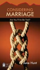 Considering Marriage ebook by June Hunt