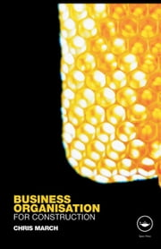 Business Organisation for Construction ebook by March, Chris