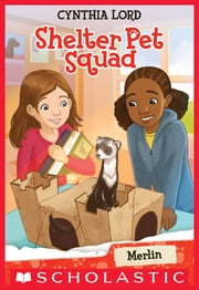 Merlin (Shelter Pet Squad #2) ebook by Cynthia Lord,Erin McGuire