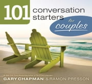 101 Conversation Starters for Couples ebook by Ramon L. Presson,Gary D Chapman