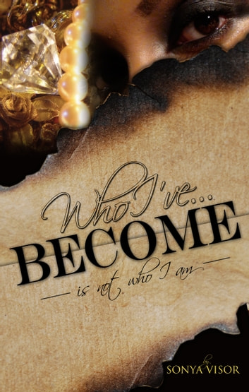 Who I've Become ebook by Sonya Visor