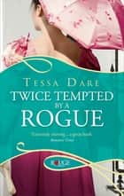 Twice Tempted by a Rogue: A Rouge Regency Romance ebook by