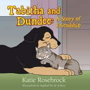 Tabitha and Dundee: A Story of Friendship ebook by Katie Rosebrock