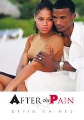 AFTER THE PAIN ebook by David Caines
