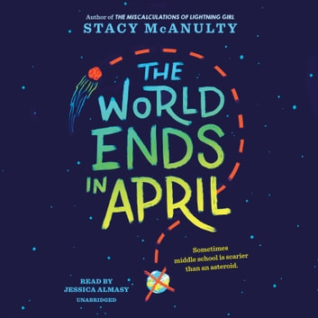 The World Ends in April audiobook by Stacy McAnulty