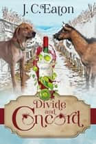 Divide and Concord ebook by J. C. Eaton