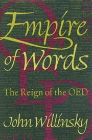 Empire of Words: The Reign of the Oed ebook by Willinsky, John