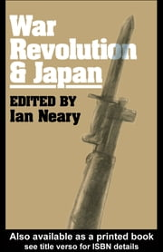 War, Revolution and Japan ebook by Ian Neary