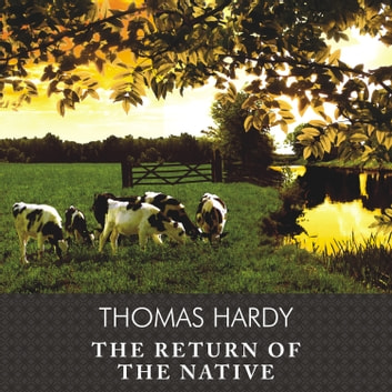 The Return of the Native audiobook by Thomas Hardy