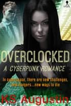 Overclocked ebook by KS Augustin