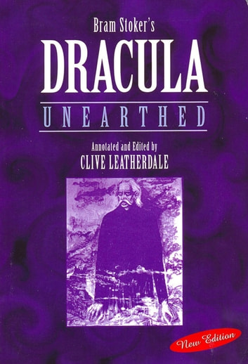 Dracula Unearthed ebook by Clive Leatherdale
