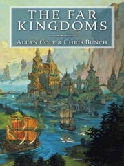 The Far Kingdoms ebook by Allan Cole