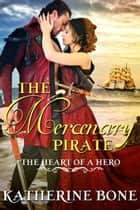 The Mercenary Pirate ebook by Katherine Bone