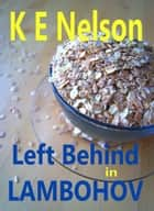 Left Behind in Lambohov ebook by K E Nelson