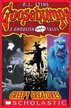 Goosebumps Graphix #1: Creepy Creatures ebook by R.L. Stine