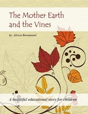 The Mother Earth and the Vines ebook by Alireza Boroumand