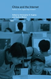 China and the Internet - Politics of the Digital Leap Forward ebook by