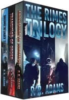 The Rimes Trilogy Boxed Set - The Rimes Trilogy ebook by P R Adams