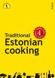 Traditional Estonian cooking ebook by Margit Mikk-Sokk