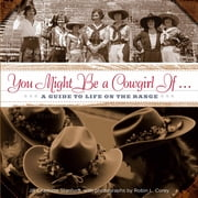 You Might Be a Cowgirl If . . . - A Guide to Life on the Range ebook by Jill Stanford,Robin Corey